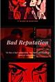 História: Bad Reputation (reddie)