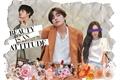 História: Beauty is an attitude (Kim Taehyung do BTS)