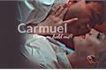 História: Carmuel - Can you hold me?