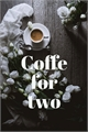 História: Coffe for two