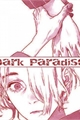 História: Dark Paradise - Kakasaku (HIATO)