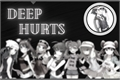 História: Deep Hurts