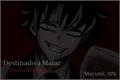 História: Destinado a Matar - Izuku Midoriya
