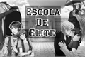 História: Escola De Elite (Fanfic Amor Doce)