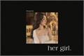 História: Her Girl