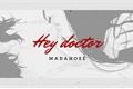História: Hey doctor