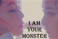 História: I am your monster