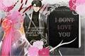 História: I Don't Love You