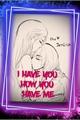 História: I HAVE YOU HOW YOU HAVE ME (Jenlisa)