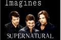 História: Imagines Supernatural