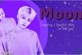 "História: ""Moon"" - Choi Yeonjun; oneshot."