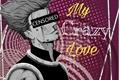 História: My Crazy Love: Hisoka