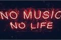 História: No Music No Life