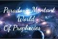 História: Paradoxic Muntant World Of Prophecies