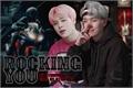 História: Rocking You (Yoonmin)