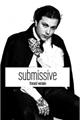 História: Submissive