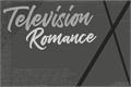 História: Television Romance