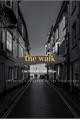 História: The walk