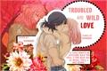 História: Troubled and Wild Love - SasuSaku