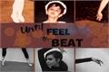 História: Until Feel the Beat
