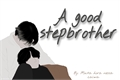 História: A Good Stepbrother | Taekook