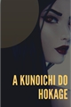 História: A Kunoichi do Hokage