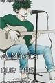 História: A Música Que Nos Persegue...