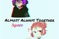História: Almost always together - Sycaro