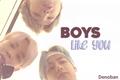 História: Boys like you