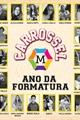 História: CARROSSEL - Ano da Formatura