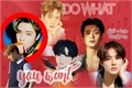 História: Do what you want (JaeWoo - NCT)