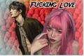 História: Fucking love