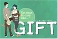 História: Gift