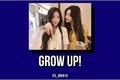 História: Grow up!