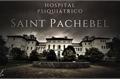 História: Hospital Psiquiátrico - Saint Pachebel