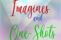 História: Imagines and One-Shots