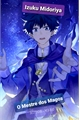História: Izuku Midoriya o Mestre dos magos