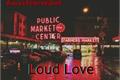 História: Loud Love