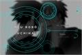 História: Meu robô Uchiha - Sasunaru
