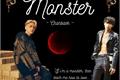 História: Monster - Chanbaek