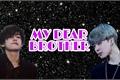 História: My Dear Brother-VMIN