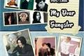 História: My Dear Gangster - Drarry