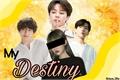 História: My Destiny ( Fanfic Jikook , Taekook e Vmin )