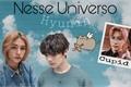 História: Nesse Universo - Hyunin
