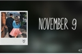 História: November 9 - Binuel