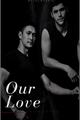 História: Our Love