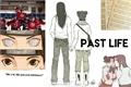 História: Past life (Nejiten)