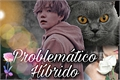 História: Problemático Híbrido. - Min Yoongi (Suga)