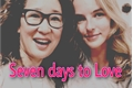 História: Seven days to Love