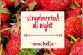 História: Strawberries! all night.